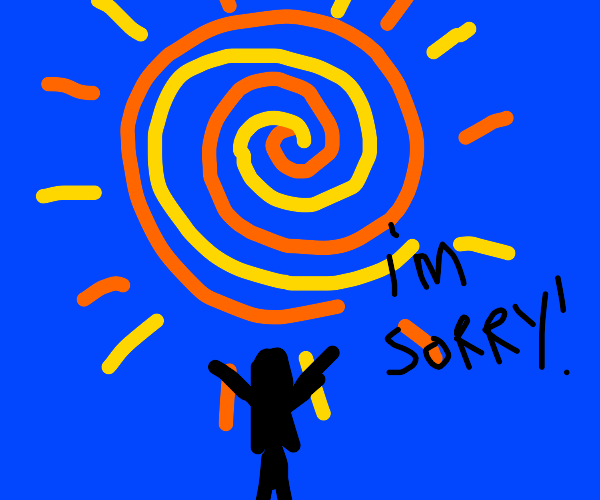 Lady apologizes to the bright and radiant sun