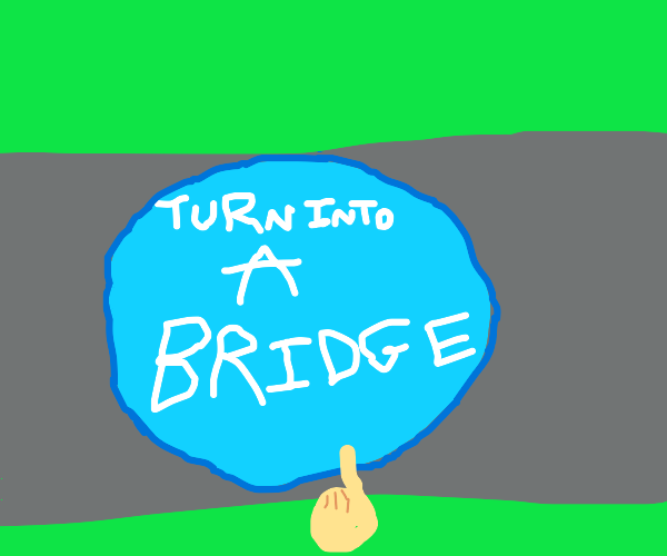 Press this button to become a bridge