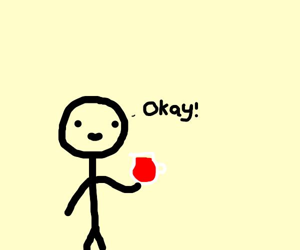 drink the koolaid.