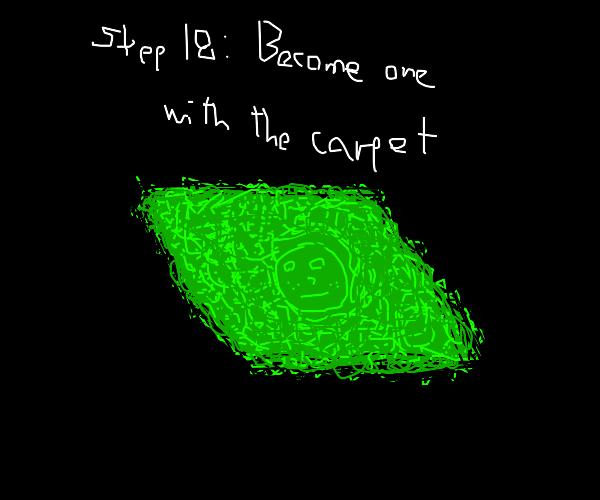 Step 17: fall on the carpet