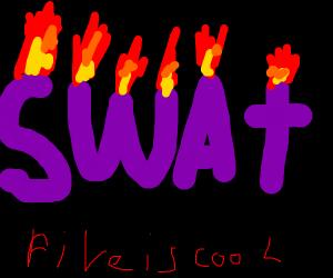 S.W.A.T on fire