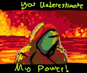 "Kermit as Anakin ""You underestimate my power"""