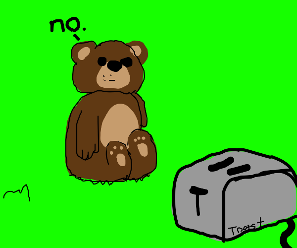 this bear does not wish to be toasted