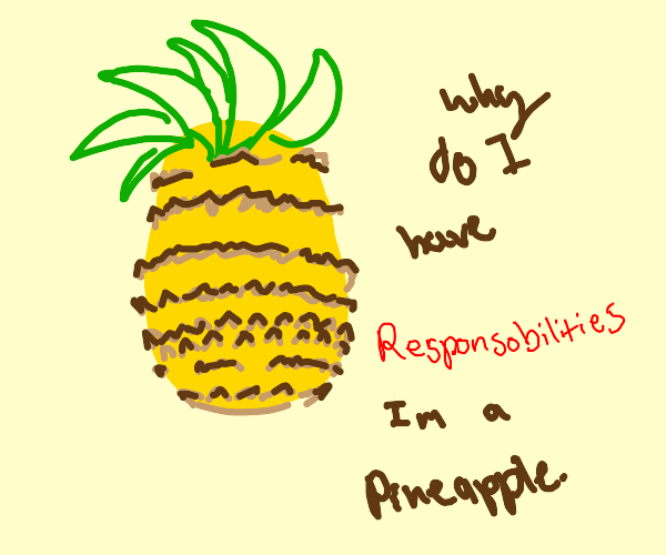 pineapple with so many responsibilities