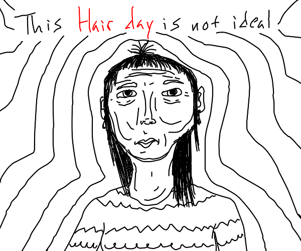 bad hair day, poor lady