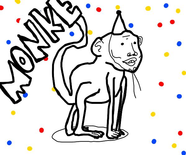 monke happy! its monke birthday?
