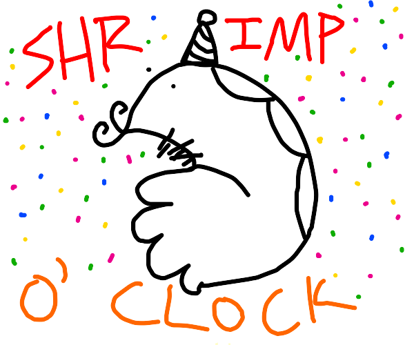 Its Shrimp o' clock