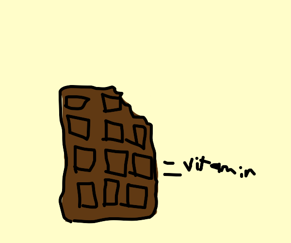 Chocolate IS a vitamin, you fool