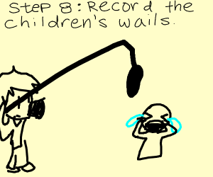 Step 7: enjoy the sounds of crying children