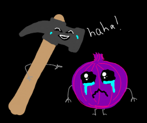 Hammer bullying a crying red onion