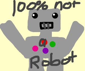 Definitely not a robot