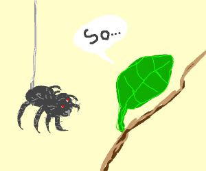 "a leaf talking to an ""unpleasent"" spider"
