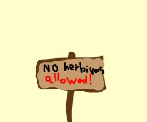 No herbivores allowed