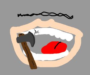 Destroying teeth with an axe
