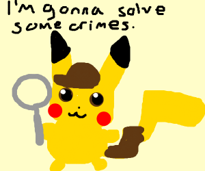 Detective pikachu ready to solve crimes