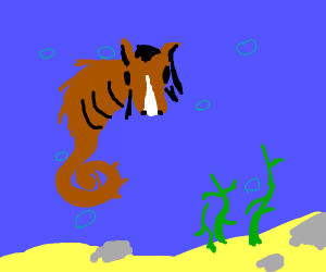 Seahorse but it's actually a horse