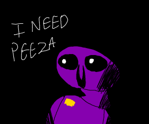 I'm hungry; i want p e e z z a