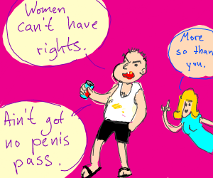 Delusional man complains about womens rights