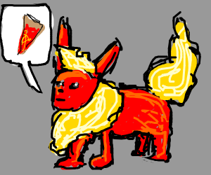 Flareon want pizza.