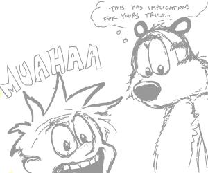 Calvin and Hobbs but Calvin is insane