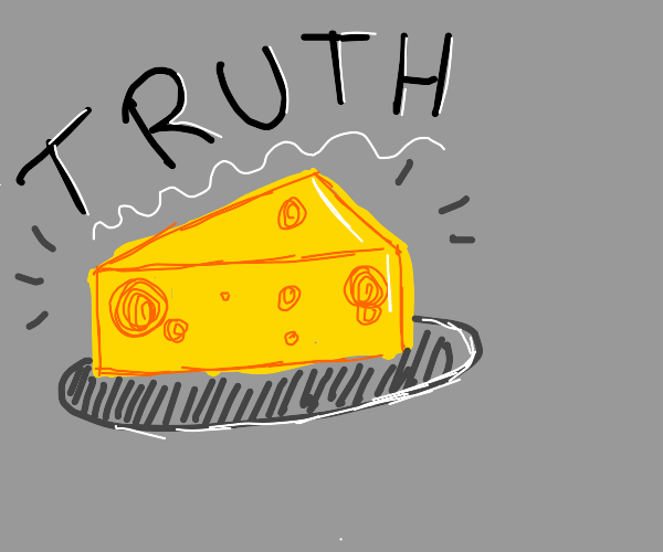 The truth cheese