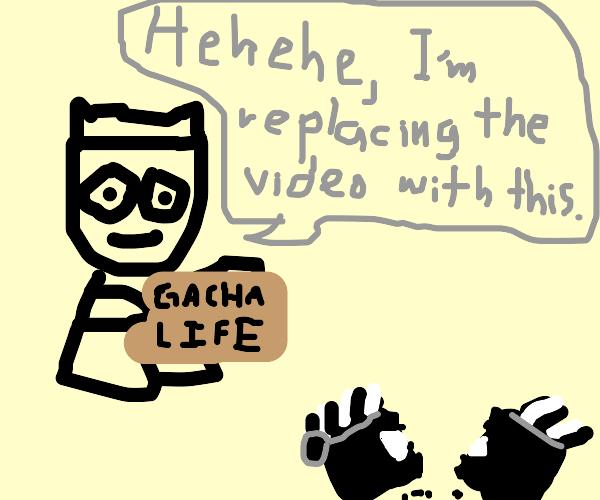 Gacha life replaced video lol