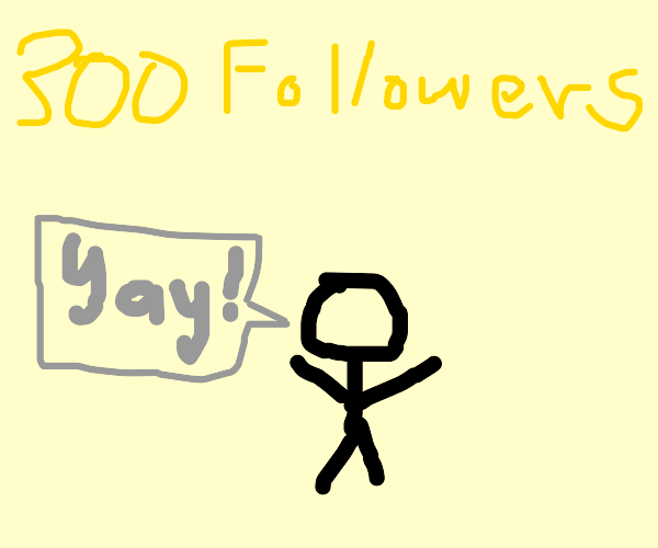 Person celebrates 300 followers