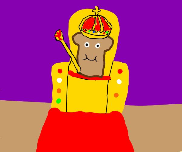 All hail king toast!