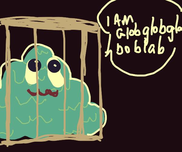 Prison encages the Globglogabgalab max sec.