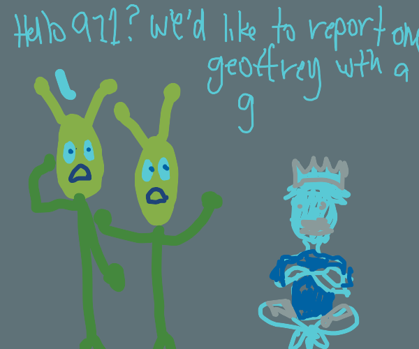 alien calls the cops on geoffrey with a g