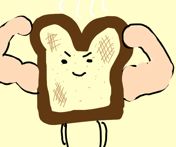 Strong toast boi