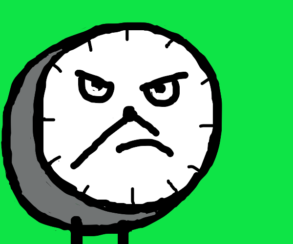 Angry clock man is pissed you didnt wake up