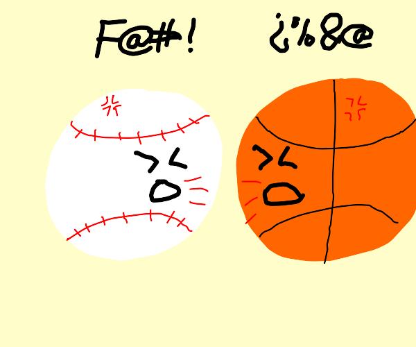 Baseball and Basketball are arguing