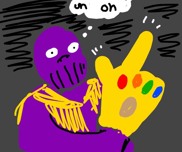 Thanos accidentally snaps.