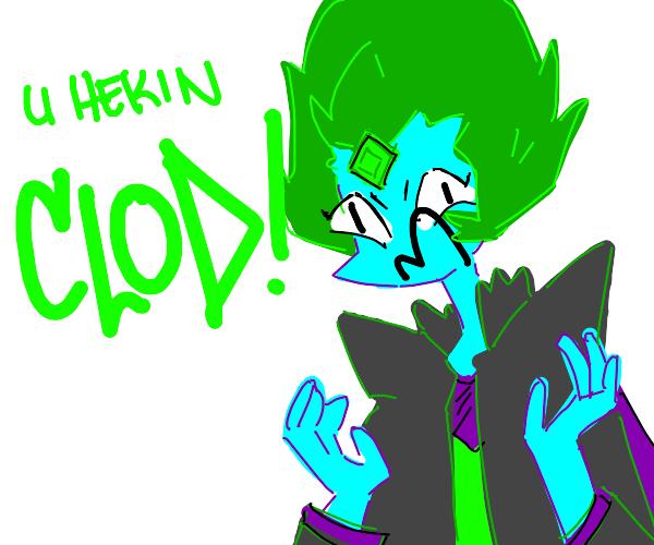"""an emerald screams """"clods"""""""
