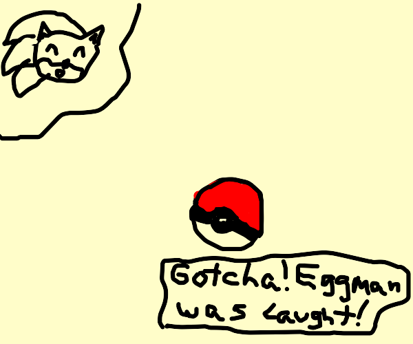 Sonic catches eggman with pokeball