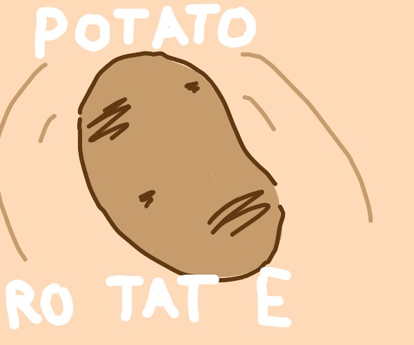 Last drawing is my profile pic (potato round)