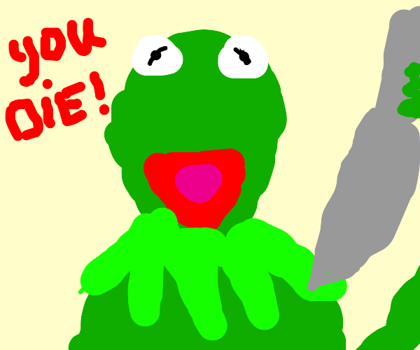kermit threatens you with a knife