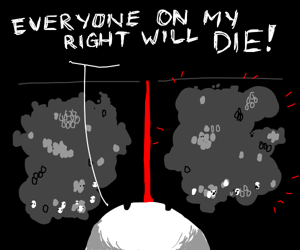 Everyone you know will die to the right
