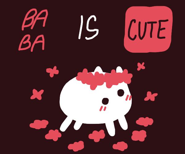 BaBa is cute!