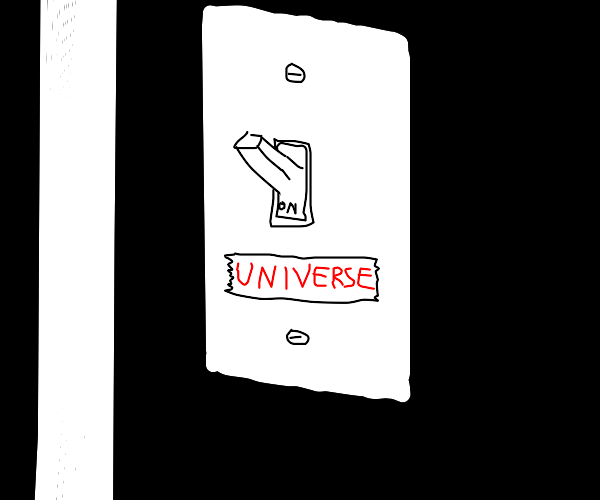 On/off switch for the universe