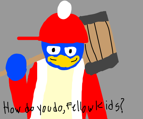 HI I'M KING DEDEDE I'M A FELLOW KID LIKE YOU