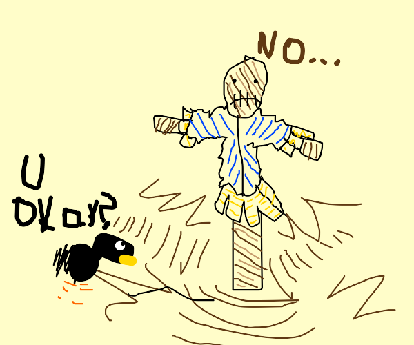 asking if the scarecrow is ok