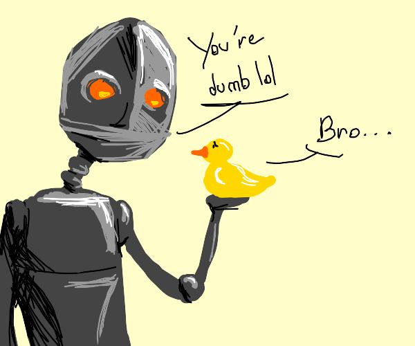 A robot calling a duck unintellegent