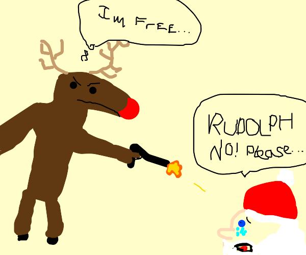 """""""Rudolph, no... please put down the gun"""" dead"""