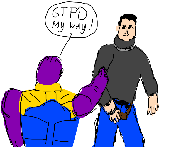 Thanos tells rock to get outta his way