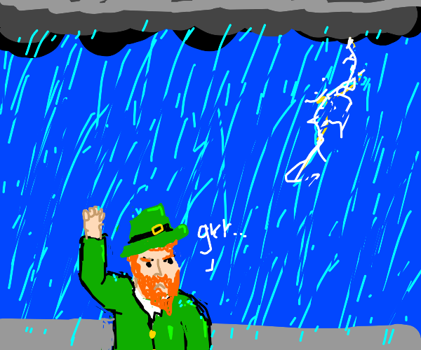 Leprechaun upset about heavy rain