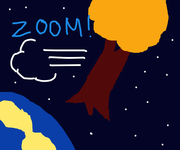 Tree goes z o o m through space