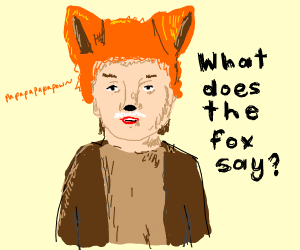 A fox singing What does the fox says