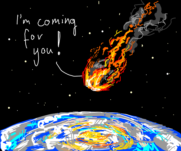 Meteor threatens the ground